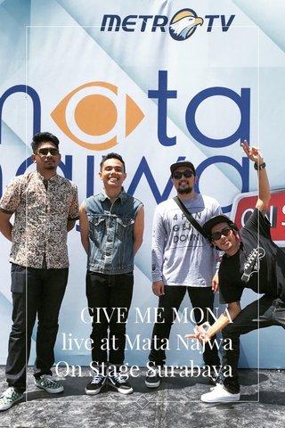 GIVE ME MONA live at Mata Najwa On Stage Surabaya