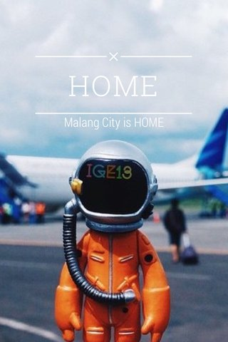 HOME Malang City is HOME
