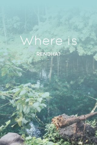 Where is RENDHA?