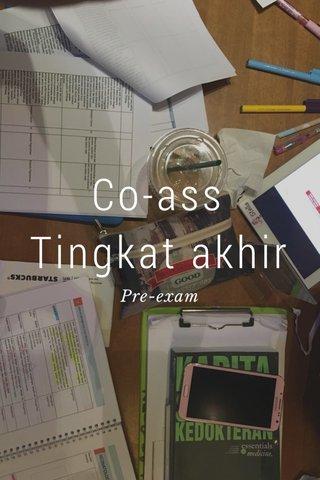 Co-ass Tingkat akhir Pre-exam