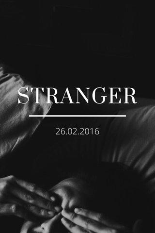 STRANGER 26.02.2016