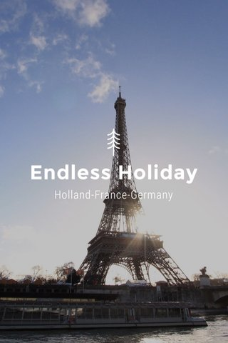 Endless Holiday Holland-France-Germany