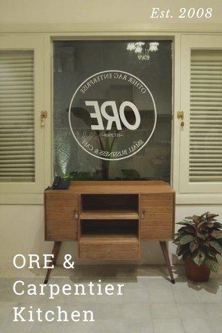 ORE & Carpentier Kitchen Est. 2008