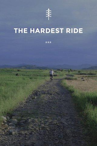 THE HARDEST RIDE ***