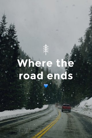 Where the road ends 💙