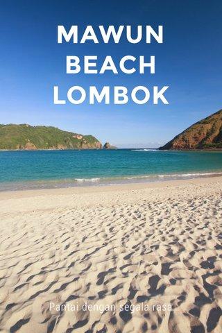 MAWUN BEACH LOMBOK Pantai dengan segala rasa