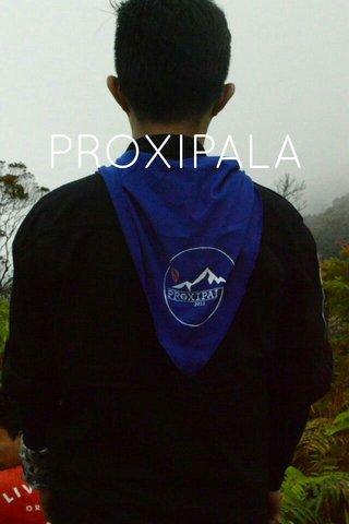 PROXIPALA