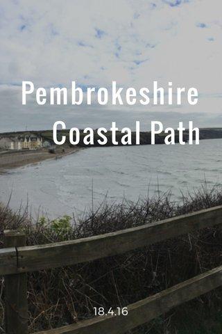 Pembrokeshire Coastal Path 18.4.16