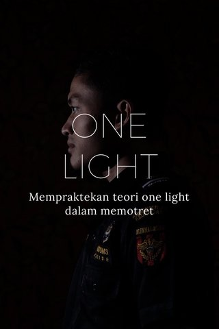 ONE LIGHT Mempraktekan teori one light dalam memotret