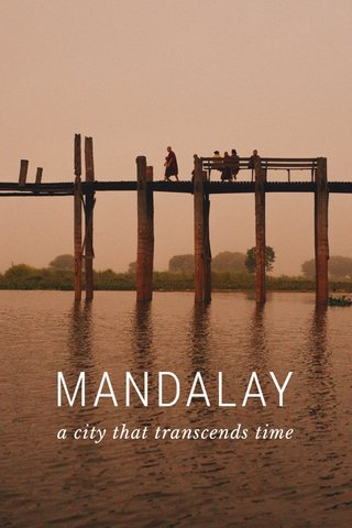 MANDALAY a city that transcends time