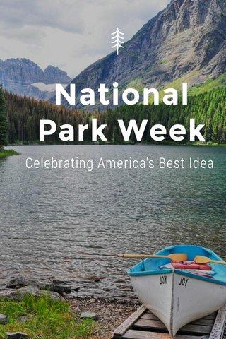 National Park Week Celebrating America's Best Idea