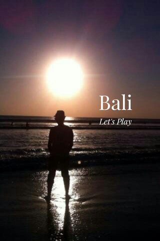 Bali Let's Play
