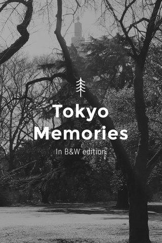 Tokyo Memories In B&W edition