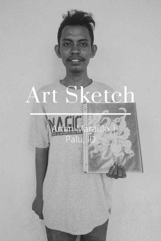Art Sketch | Arfan Maraulo | Palu, ID