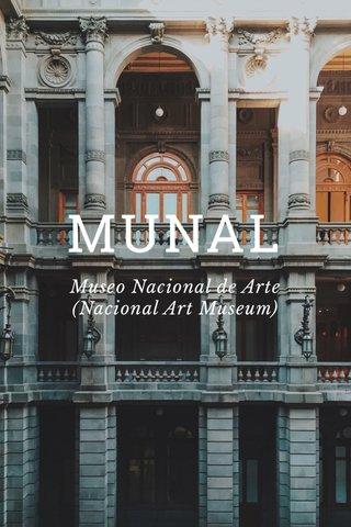 MUNAL Museo Nacional de Arte (Nacional Art Museum)