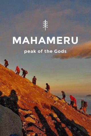 MAHAMERU peak of the Gods