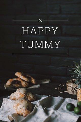 HAPPY TUMMY wahjo