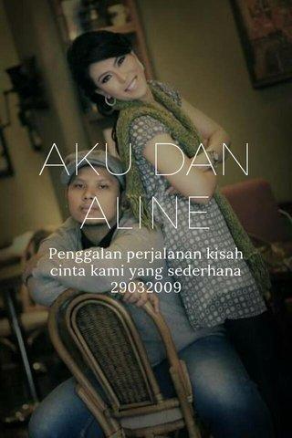 AKU DAN ALINE Penggalan perjalanan kisah cinta kami yang sederhana 29032009