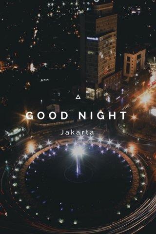 GOOD NIGHT Jakarta