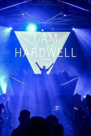 I AM HARDWELL Tour