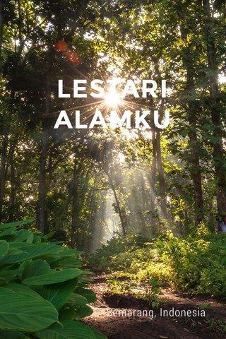 LESTARI ALAMKU Semarang, Indonesia