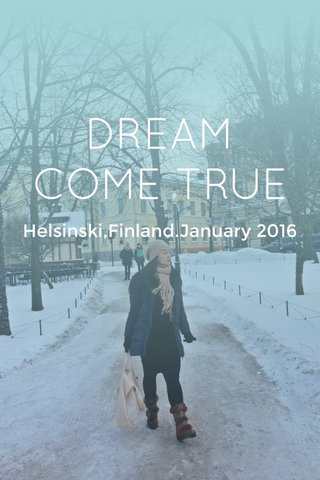 DREAM COME TRUE Helsinski,Finland.January 2016