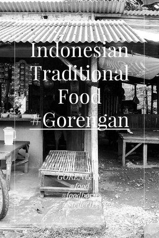 IndonesianTraditional Food #Gorengan GORENGAN #food #foodporn #StellerID