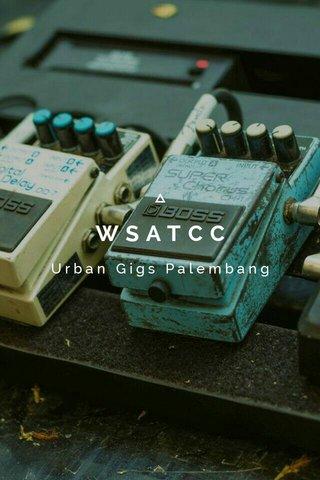 WSATCC Urban Gigs Palembang
