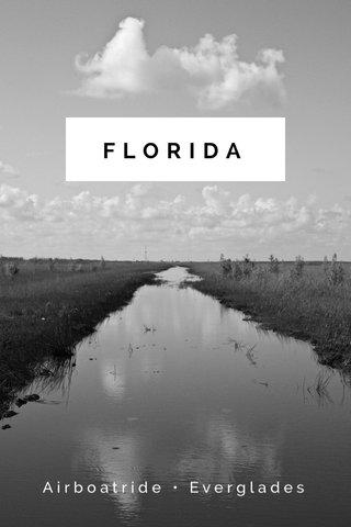 FLORIDA Airboatride • Everglades