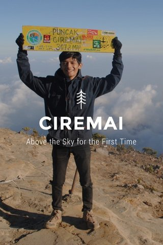 CIREMAI Above the Sky for the First Time