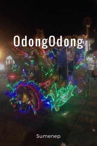 OdongOdong Sumenep