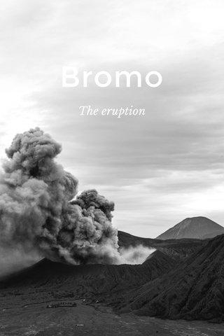 Bromo The eruption