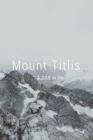 Mount Titlis 3.238 m