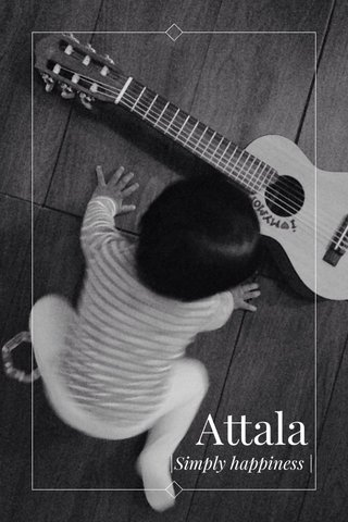 Attala |Simply happiness |