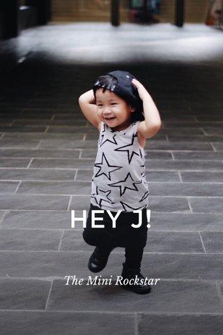 HEY J! The Mini Rockstar
