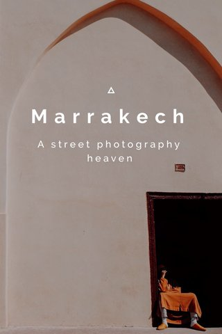 Marrakech A street photography heaven