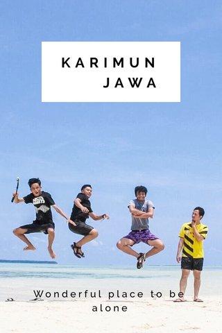 KARIMUN JAWA Wonderful place to be alone