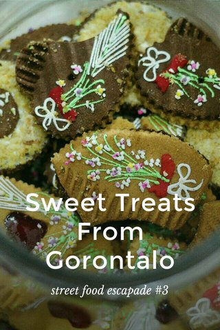 Sweet Treats From Gorontalo street food escapade #3