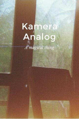 Kamera Analog A magical thing