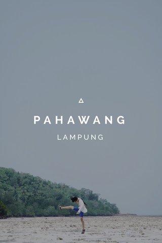 PAHAWANG LAMPUNG