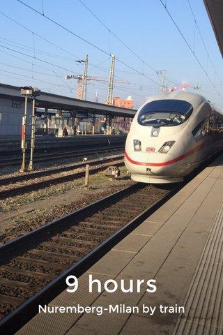 9 hours Nuremberg-Milan by train