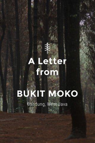 A Letter from BUKIT MOKO Bandung, West Java