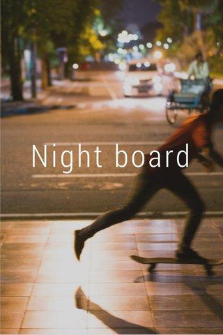 Night board