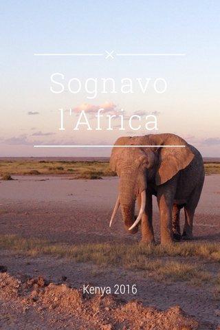 Sognavo l'Africa Kenya 2016