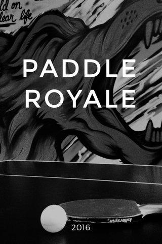 PADDLE ROYALE 2016