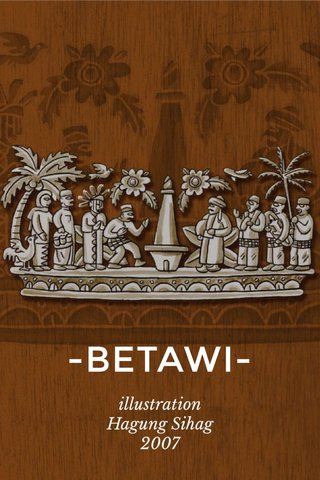 -BETAWI- illustration Hagung Sihag 2007
