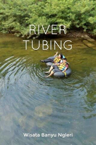 RIVER TUBING Wisata Banyu Ngleri