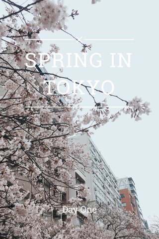 SPRING IN TOKYO Day One