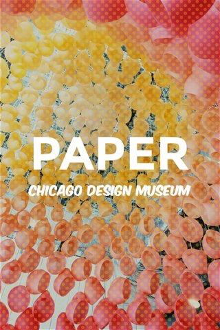 PAPER Chicago design museum