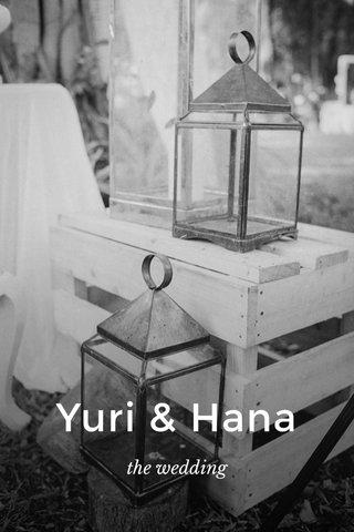 Yuri & Hana the wedding
